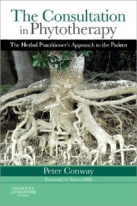 The Consultation in Phytotherapy, 1st Ed - The Herbal Practitioner's Approach to the Patient