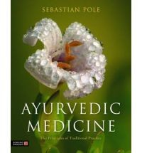Ayurvedic Medicine The Principles of Traditional Practice
