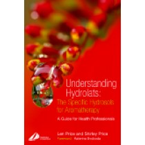 Understanding Hydrolats: The Specific Hydrosols for Aromatherapy  A Guide for Health Professionals