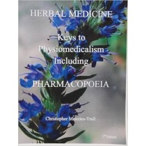 Herbal Medicine Keys to Physiomedicalism Including Pharmacopoeia