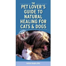 Pet Lover's Guide to Natural Healing for Cats and Dogs